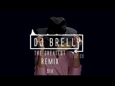 Sia - The Greatest REMIX - DJ Brelly Remix