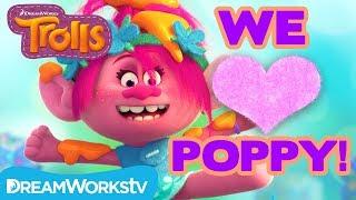 Reasons We Love Poppy | TROLLS