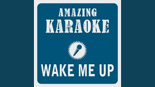 Wake Me Up (Radio Edit) (Karaoke Version) (Originally Performed By Avicii)