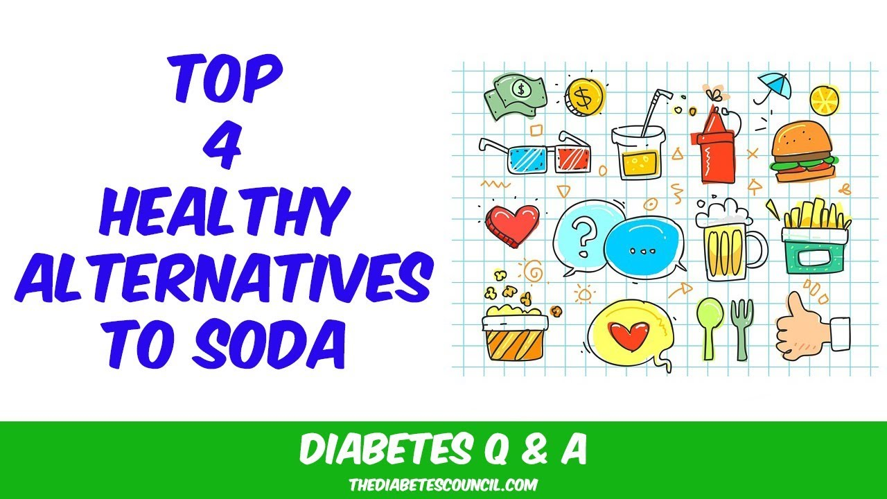 4 of the healthiest soda alternatives diabetes healthy living channel