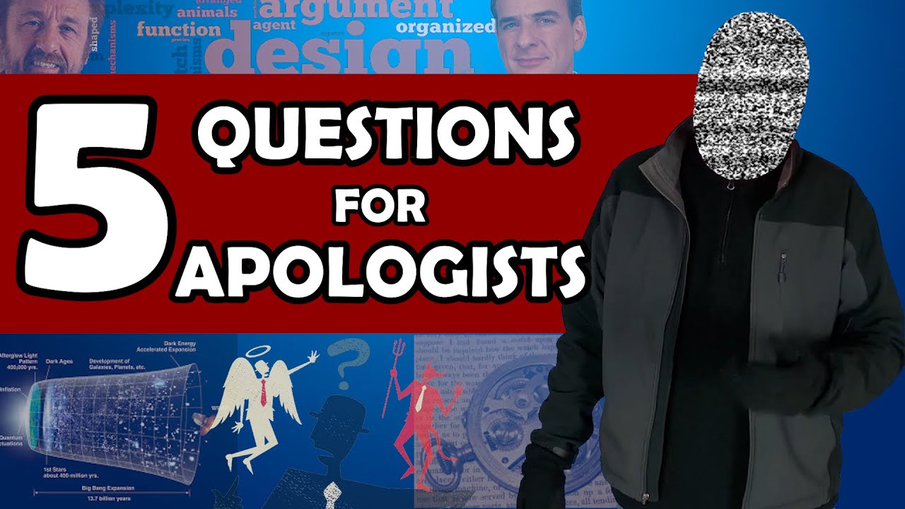 5 Questions for Apologists