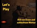 Conan Exiles Let`s Play #23 von Erzen und schlechtem Wetter