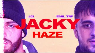 EMIL TRF, JCI  - Jacky Haze (Official Video)