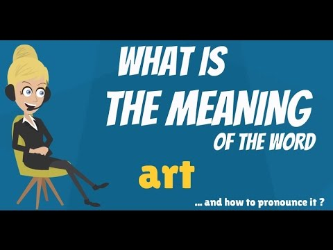 What Is ART? What Does ART Mean? ART Meaning, Definition & Explanation - How To Pronounce ART?