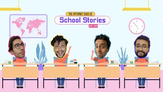 The Internet Said So | Ep. 29 | School Stories