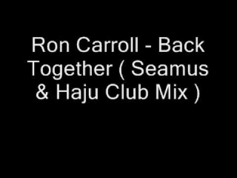 Hardsoul feat Ron Carroll - Back Together [Seamus & Haji Club Mix]