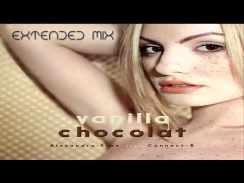 Alexandra Stan (feat. Connect-R) - Vanilla Chocolat (Extended Mix)