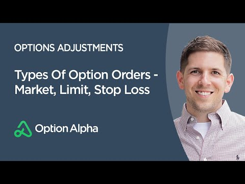 Types Of Option Orders - Market, Limit, Stop Loss