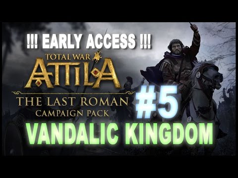 TW: Attila - The Last Roman - *EARLY ACCESS* Vandals Campaign #5