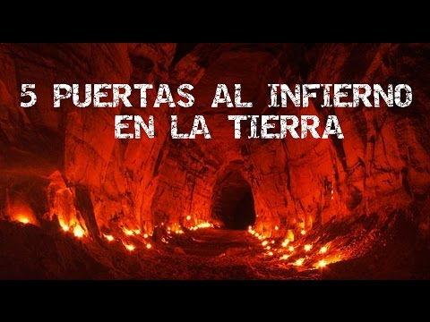 5 puertas al infierno en la tierra youtube
