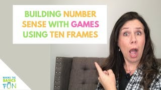 Building Number Sense with Games Using Ten Frames