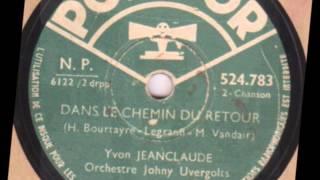 """Video Yvon Jean Claude """" Dans le chemin du retour """" 1942 download MP3, 3GP, MP4, WEBM, AVI, FLV November 2017"""