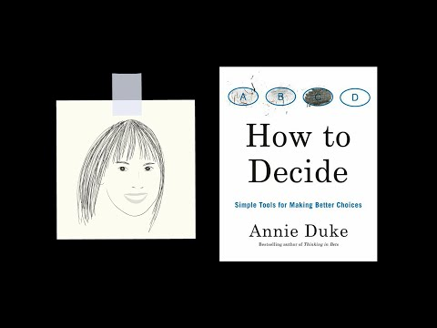 HOW TO DECIDE by Annie Duke | Core Message