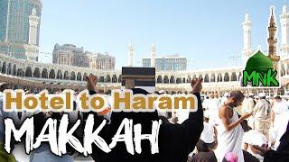 Hotel to haram walk | Umrah 2018