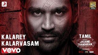 Jagame Thandhiram - Kalarey Kalarvasam Video   Dhanush   Santhosh Narayanan