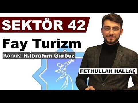 Sektör 42 || Fay Turizm - H.İbrahim Gürbüz || Kanal 42