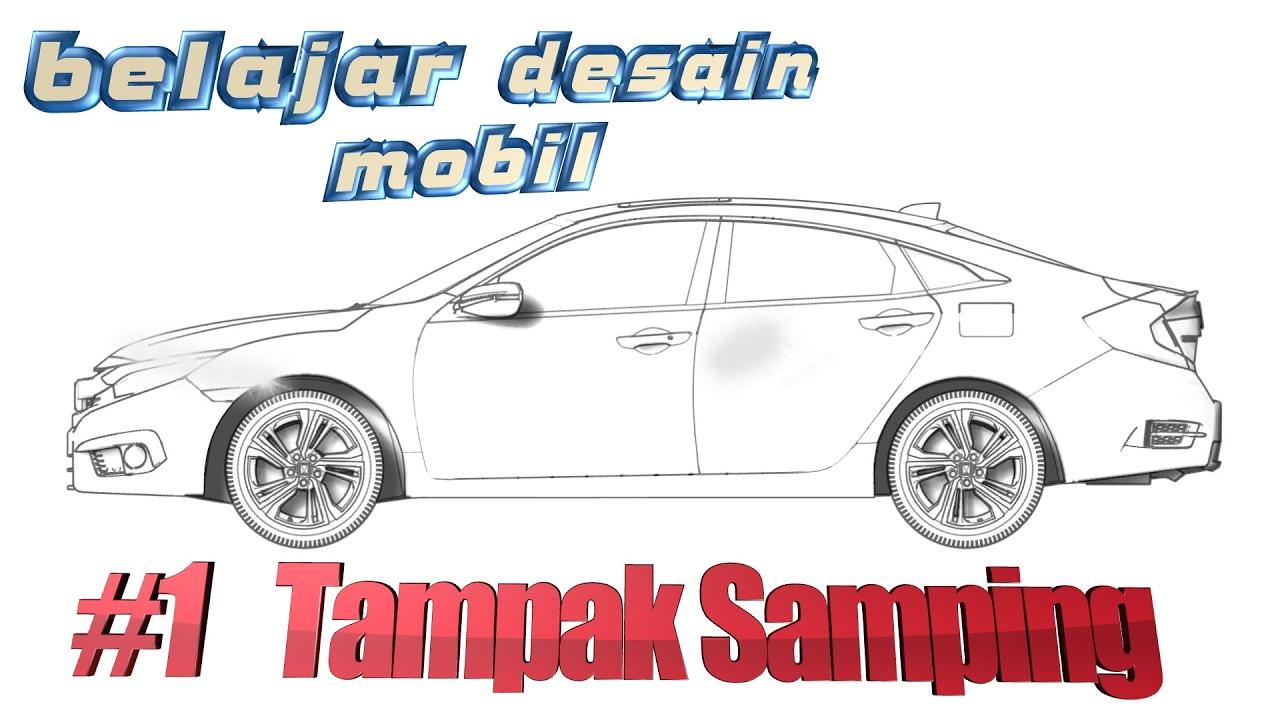 Belajar Desain Mobil 1 Sketsa Tampak Samping Honda All New Civic Youtube