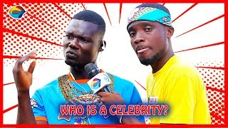 Who is a CELEBRITY?   Street Quiz   Funny Videos   Funny African Videos   African Comedy  