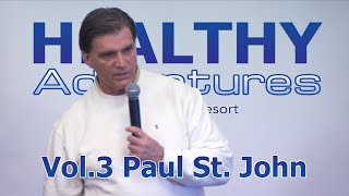 "Healthy Adventures "" Body Positioning and Alignment "" Paul St. John (Vol. 3)"
