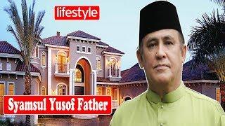 Yusof Haslam (Syamsul Yusof Father) Lifestyle, Income, Net worth, Age, Family & Biography