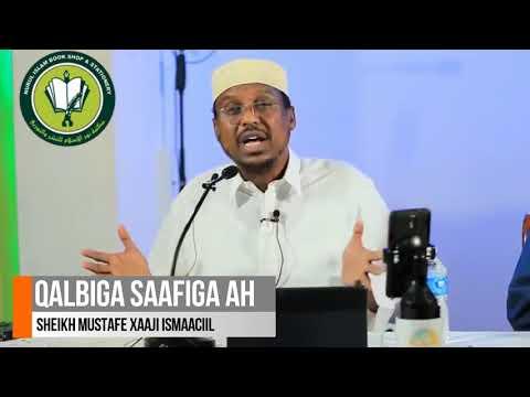 MUXAADARO CUSUB || QALBIGA SAAFIGA AH || SHEIKH MUSTAFA X. ISMAIL