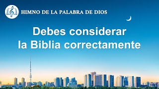 Canción cristiana | Debes considerar la Biblia correctamente