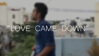 Love Came Down - CORNERSTONE