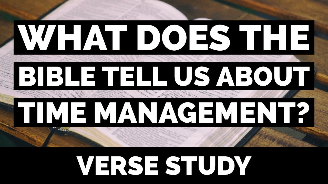 Time Management: What the Bible says | Ephesians 5:15-16 Verse Study