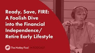 FIRE: The Keys to Financial Independence Retire Early Lifestyle