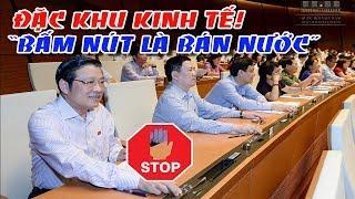 Cho thuê đất đặc khu kinh tế 99 năm - Chuyện bấm nút của ĐBQH Nguyễn Minh Thuyết