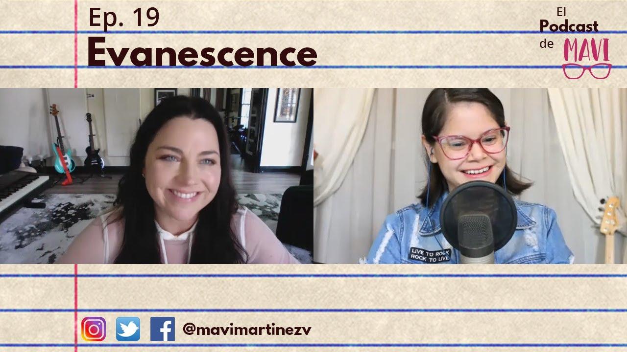 THE MAVI PODCAST - EPISODE 19: EVANESCENCE (MAVI MARTÍNEZ)