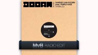 Sander Van Doorn pres. Purple Haze - Hymn 2.0 [MvB Radio Edit]