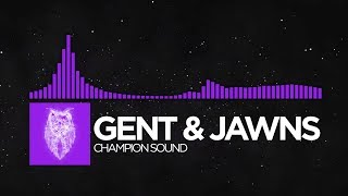 [Dubstep] - Gent & Jawns - Champion Sound