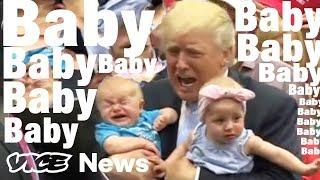 "Watch Donald Trump Say ""Baby"""