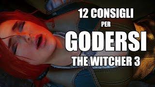 The Witcher 3: 12 consigli per goderselo di più