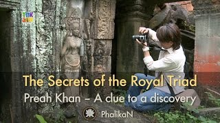 THE SECRETS OF THE ROYAL TRIAD DECODED — Preah Khan – A clue to a discovery thumbnail