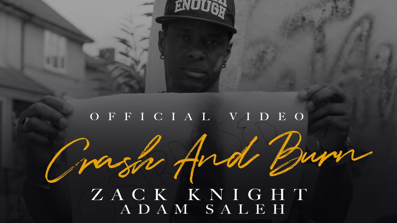Zack Knight | Adam Saleh - Crash & Burn (Official Music Video)