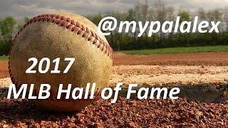 @mypalalex Picks MLB Hall of Fame Ballot 2017 VLOG