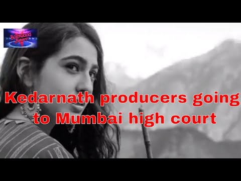Kedarnath producers going to Mumbai high court || Abhishek Kapoor ||Kedarnath