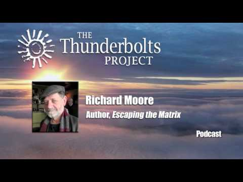 RICHARD MOORE: Pulsating Universe and Planet Earth | Thunderbolts Podcast