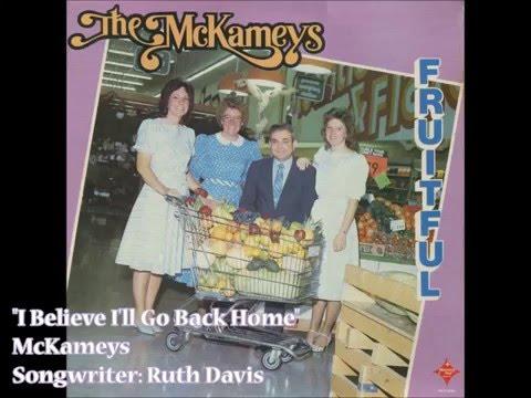 """""""I Believe I'll Go Back Home"""" - McKameys (1984)"""
