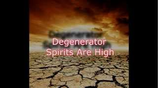 Degenerator - Spirits Are High + lyrics  (Degenrated Mankind Promo 2013)