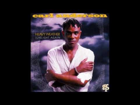 Carl Anderson - Heavy Weather Sunlight Again (Full Album)
