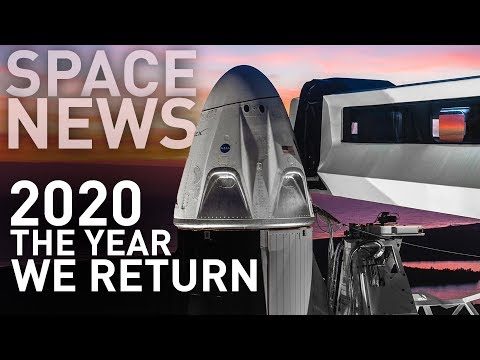 Will 2020 Be The Most Epic Year In Spaceflight? | Space News