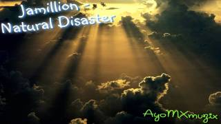 Jamillions - Natural Disasters (DL link)(Lyrics)