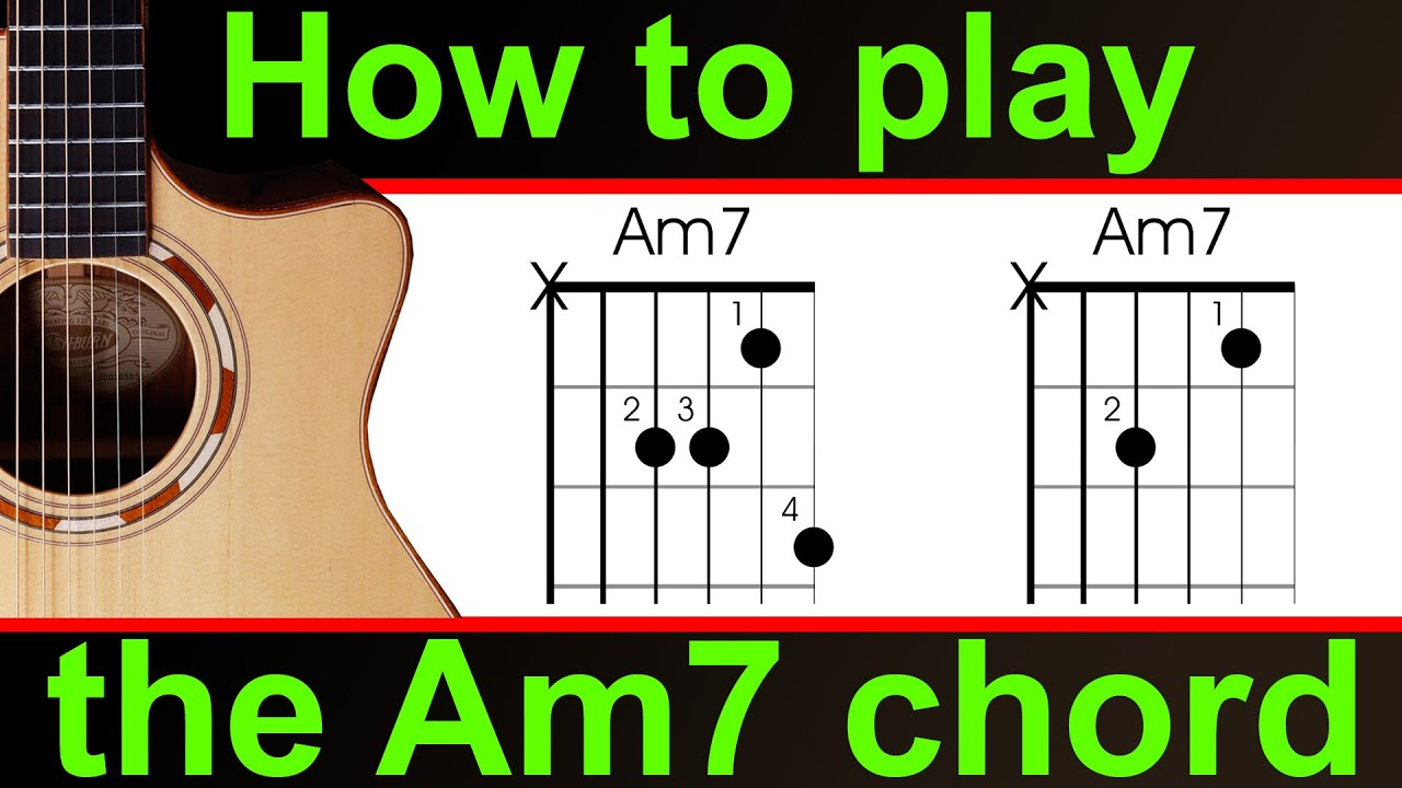 How To Play Am7 On The Guitar The A Minor Seventh Chord Youtube