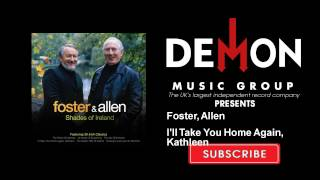 Watch Foster  Allen Ill Take You Home Again Kathleen video