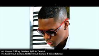 "A.J Ventura F. Skinny Fabulous - Spirit Of Carnival ""2012 St. Croix, VI Soca"""