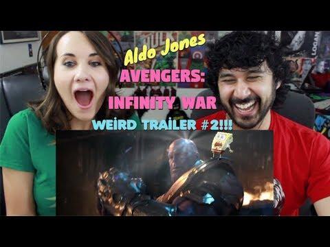 AVENGERS INFINITY WAR Weird Trailer #2| FUNNY SPOOF PARODY by Aldo Jones - REACTION!!! - YouTube