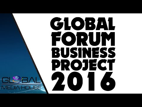 GLOBAL FORUM BUSINESS PROJECT 2016 (Official Video)